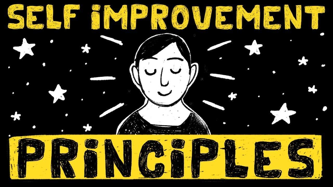Self-Improvement Principles To Improve Something About Yourself